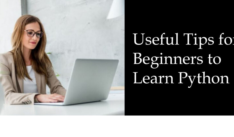 Useful Tips for Beginners to Learn Python