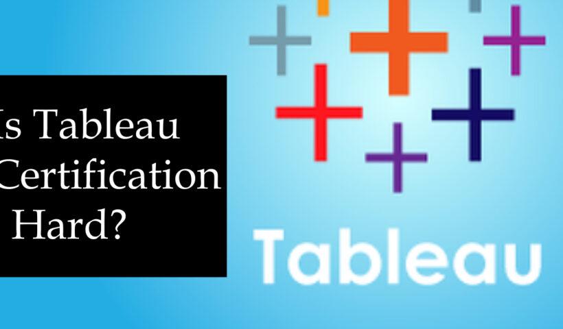 Is tableau certification hard?