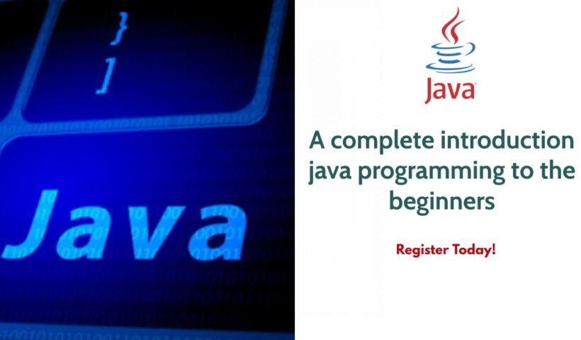 A complete introduction of java programming to the beginners