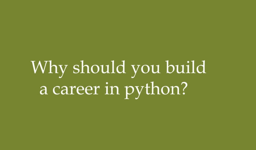 why should you build a career in python